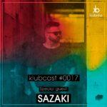 KLUBCAST0017 - Special Guest SAZAKI