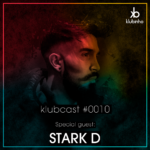 KLUBCAST0010 - Special Guest STARK D