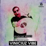 KLUBCAST0023 - Special Guest VINICIUZ VIBE!