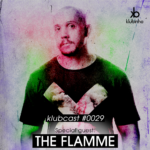 klubcast0029 special guest The Flamme Tech-House HOuse Music