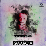 KLUBCAST0030 - Gaarcia - Techno Tech-House House