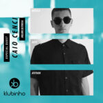 klubinho podcast klubcast klubcast0036 caio cenci house music disco dance